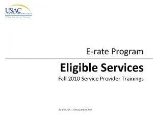 Erate Program Eligible Services Fall 2010 Service Provider