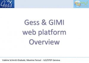 Gess GIMI web platform Overview Valrie SchmittDiabat Maxime