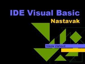 IDE Visual Basic Nastavak Nikola Vlahovi Agenda u