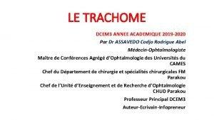 LE TRACHOME DCEM 3 ANNEE ACADEMIQUE 2019 2020