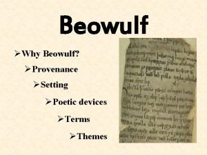 Beowulf Why Beowulf Provenance Setting Poetic devices Terms
