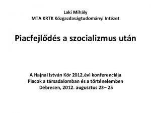 Laki Mihly MTA KRTK Kzgazdasgtudomnyi Intzet Piacfejlds a