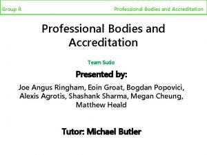 Group R Professional bodies and accreditation Professional Bodies