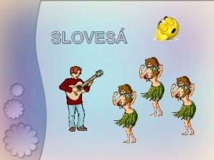 SLOVES Sloves s plnovznamov ohybn slov ktor vyjadruj
