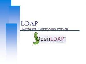 LDAP Lightweight Directory Access Protocol Computer Center CS