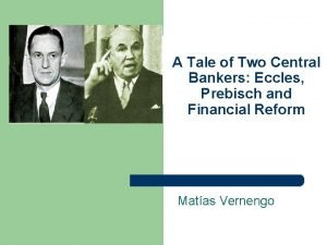 A Tale of Two Central Bankers Eccles Prebisch