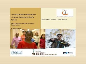 Juvenile Detention Alternatives Initiative Detention Equity Reform San
