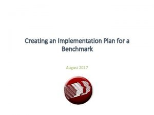 Creating an Implementation Plan for a Benchmark August