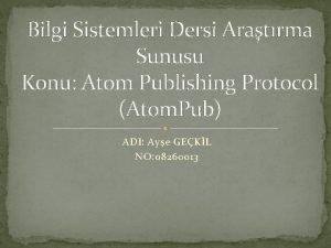 Bilgi Sistemleri Dersi Aratrma Sunusu Konu Atom Publishing
