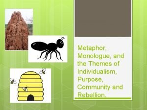 Metaphor Monologue and the Themes of Individualism Purpose