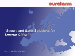 Secure and Safer Solutions for Smarter Cities Nice