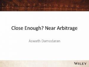 Close Enough Near Arbitrage Aswath Damodaran Near Arbitrage