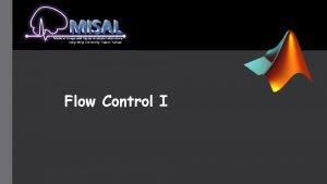 YangMing University Taipei Taiwan Flow Control I Flow