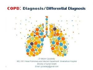 COPD Diagnosis Differential Diagnosis 1 Dr Mazen Qusaibaty