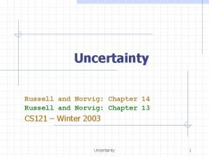 Uncertainty Russell and Norvig Chapter 14 Russell and