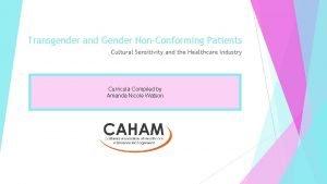 Transgender and Gender NonConforming Patients Cultural Sensitivity and