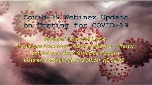 Covid19 Webinex Update on Testing for COVID19 Maureen