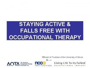 STAYING ACTIVE AND STAYING ACTIVE FALLS FREE WITH