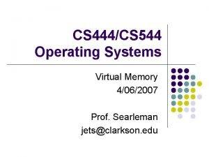 CS 444CS 544 Operating Systems Virtual Memory 4062007