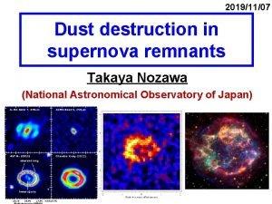 20191107 Dust destruction in supernova remnants Takaya Nozawa
