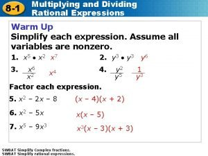 8 1 Multiplying and Dividing Rational Expressions Warm