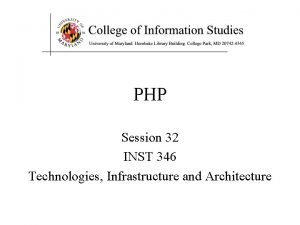 PHP Session 32 INST 346 Technologies Infrastructure and