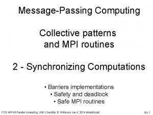 MessagePassing Computing Collective patterns and MPI routines 2
