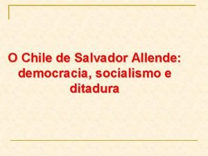 O Chile de Salvador Allende democracia socialismo e