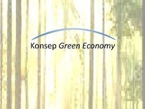 Konsep Green Economy Cakupan Pembahasan 1 Pendahuluan 2