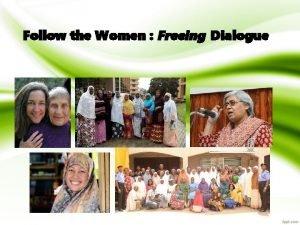 Follow the Women Freeing Dialogue Follow the Women