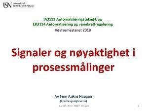 IA 3112 Automatiseringsteknikk og EK 3114 Automatisering og