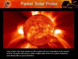 Parker Solar Probe NASA Nasas Parker Solar Probe