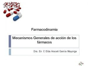 Farmacodinamia Mecanismos Generales de accin de los frmacos