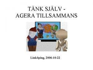 TNK SJLV AGERA TILLSAMMANS Linkping 2006 10 22