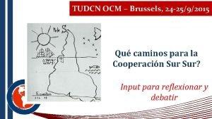 TUDCN OCM Brussels 24 2592015 Qu caminos para