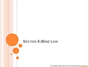 SECTION 6 4 SINE LAW Copyright all rights