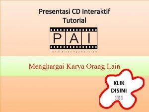 Presentasi CD Interaktif Tutorial Menghargai Karya Orang Lain