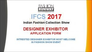 IFCS 2017 Indian Fashion Collection Show DESIGNER EXHIBITOR