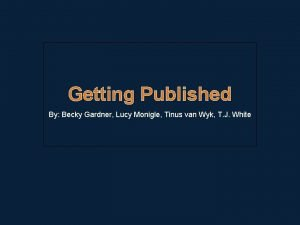 Getting Published By Becky Gardner Lucy Monigle Tinus