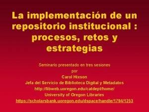 La implementacin de un repositorio institucional procesos retos