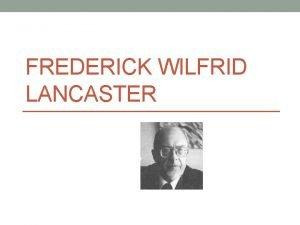 FREDERICK WILFRID LANCASTER Resumo Frederick Wilfrid Lancaster 4