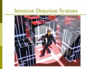 Intrusion Detection Systems Intrusion Detection Systems 1980 Paper