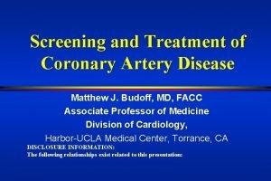 Screening and Treatment of Coronary Artery Disease Matthew