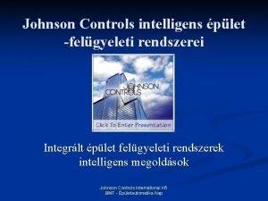 Johnson Controls intelligens plet felgyeleti rendszerei Integrlt plet