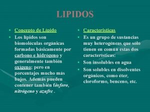 LIPIDOS Concepto de Lpido Los lpidos son biomolculas