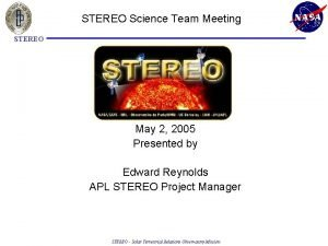 STEREO Science Team Meeting STEREO May 2 2005