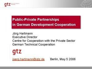 PublicPrivate Partnerships in German Development Cooperation Jrg Hartmann