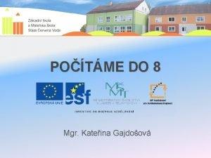 POTME DO 8 Mgr Kateina Gajdoov VY32INOVACE11PRAHA Autor