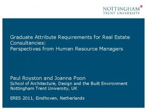 Graduate Attribute Requirements for Real Estate Consultancies Perspectives