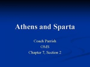 Athens and Sparta Coach Parrish OMS Chapter 7